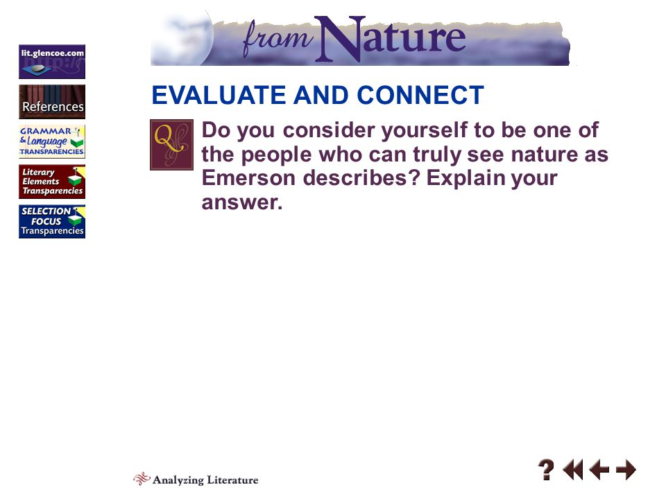 EVALUATE AND CONNECT Do you consider yourself to be one of the people who can truly see nature as Emerson describes Explain your answer.