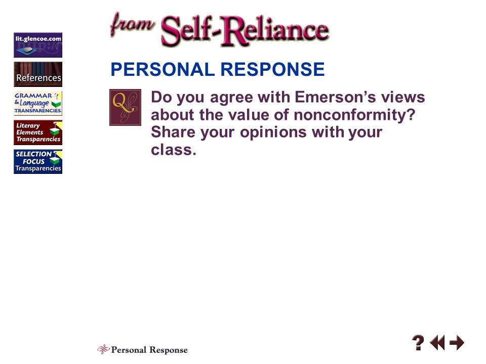 PERSONAL RESPONSE Do you agree with Emerson's views about the value of nonconformity Share your opinions with your class.
