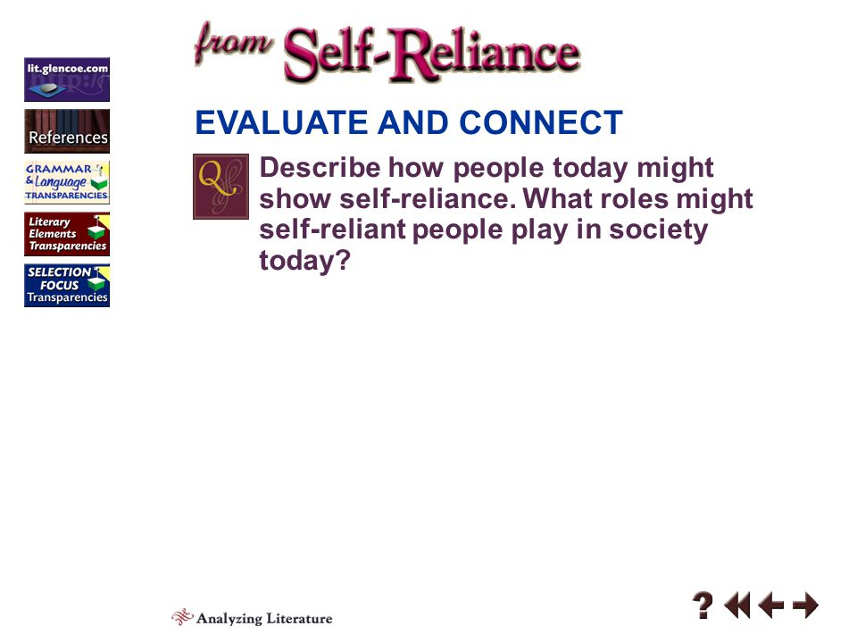 EVALUATE AND CONNECT Describe how people today might show self-reliance. What roles might self-reliant people play in society today