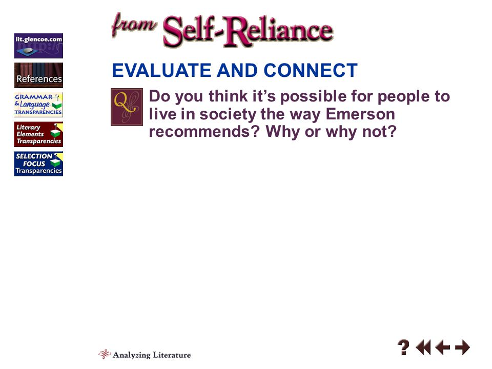 EVALUATE AND CONNECT Do you think it's possible for people to live in society the way Emerson recommends Why or why not