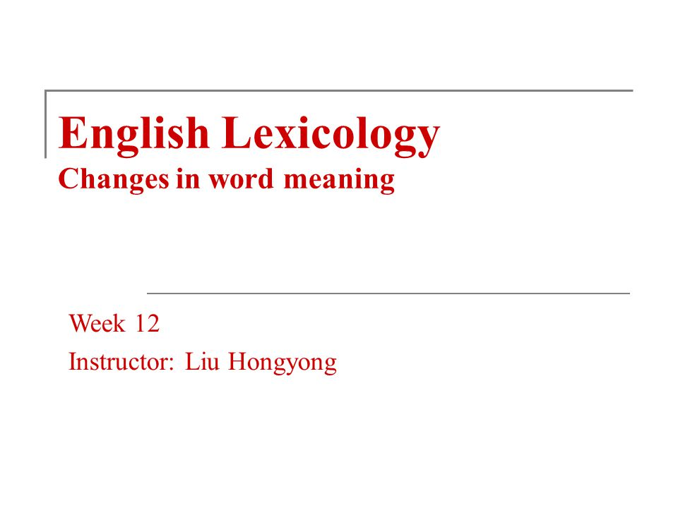 English Lexicology Changes in word meaning