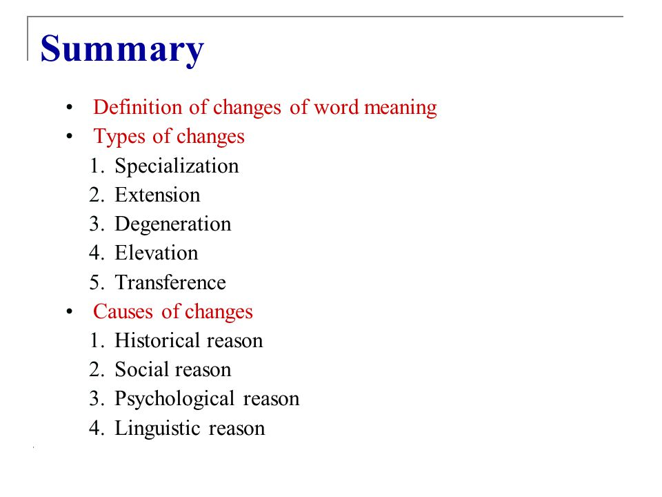 Summary Definition of changes of word meaning Types of changes