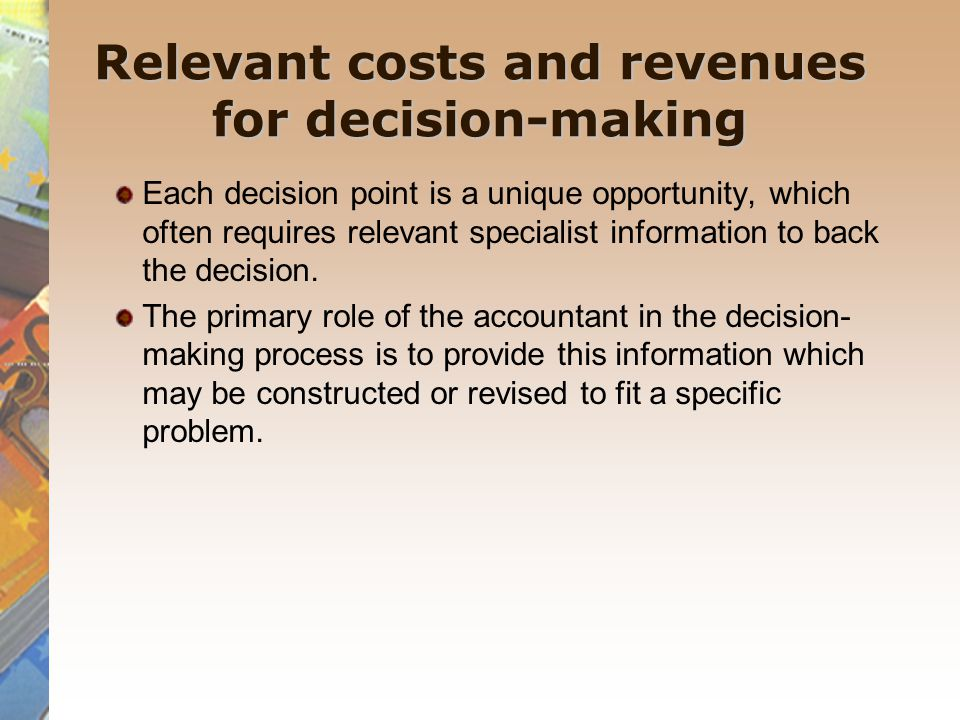 Relevant costs and revenues for decision-making