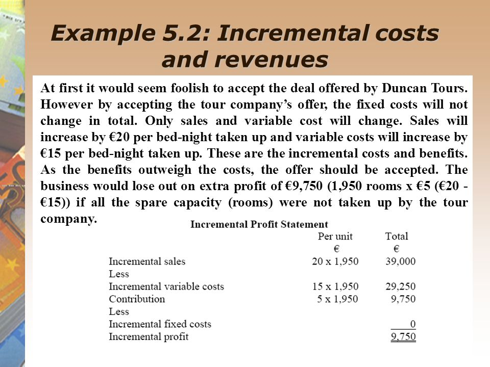Example 5.2: Incremental costs and revenues