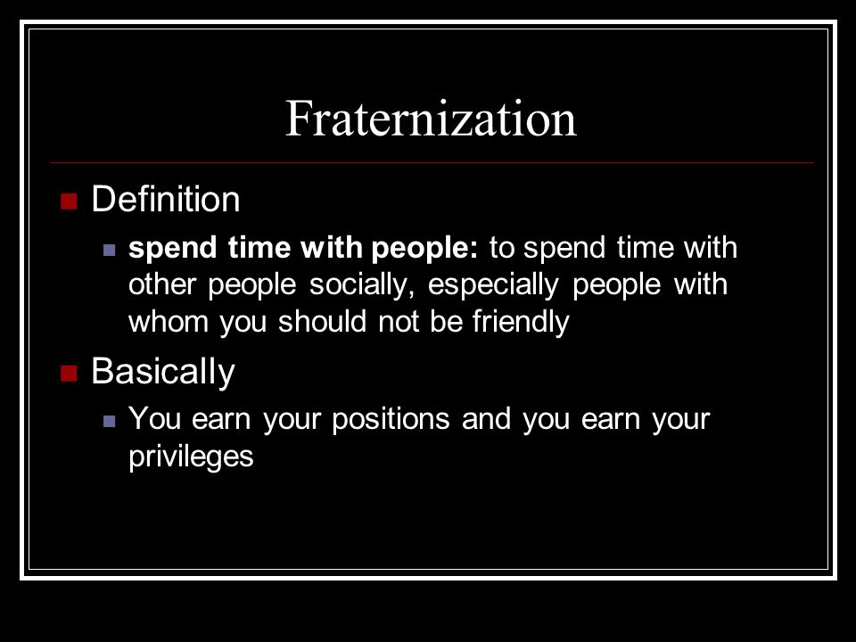 Fraternization Definition Basically