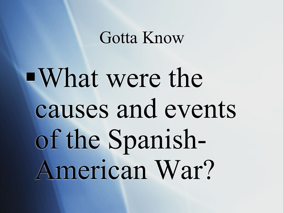 What were the causes and events of the Spanish-American War