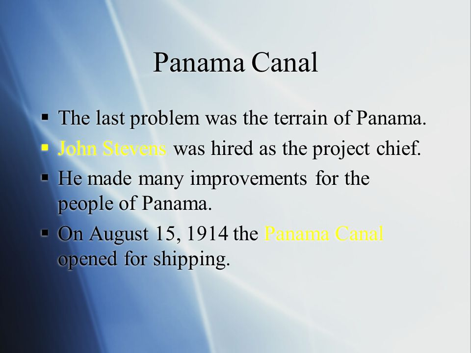 Panama Canal The last problem was the terrain of Panama.