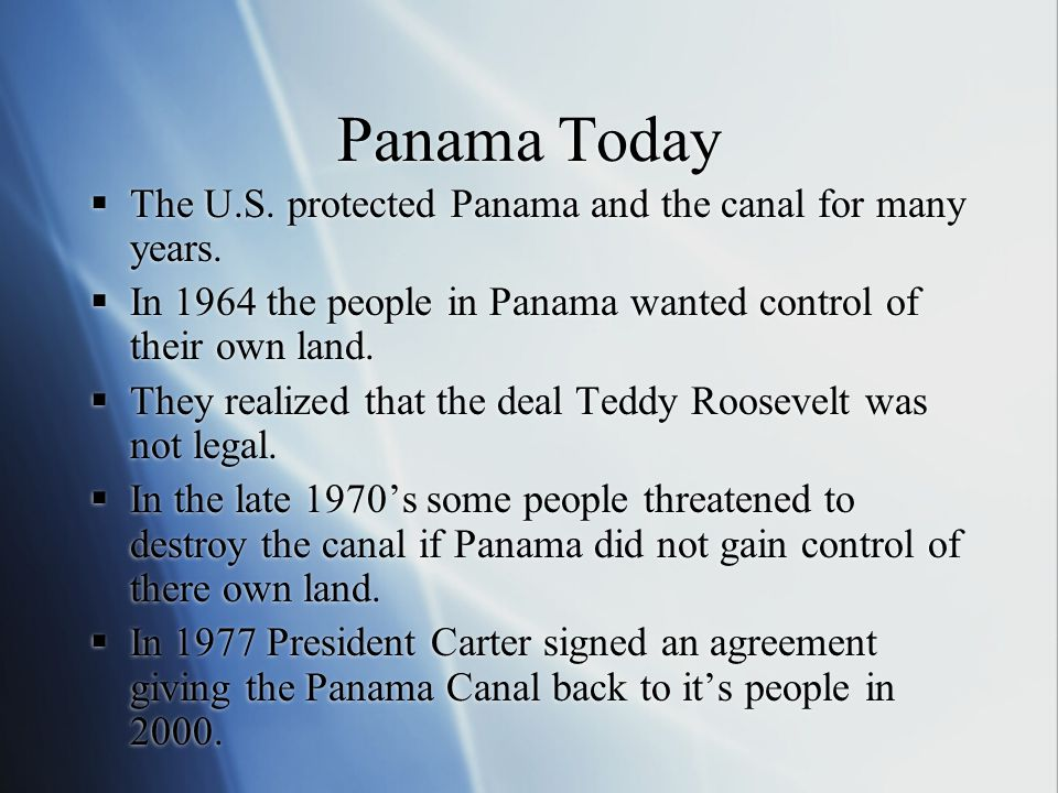 Panama Today The U.S. protected Panama and the canal for many years.