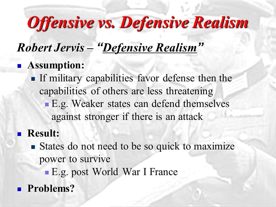 Offensive vs. Defensive Realism