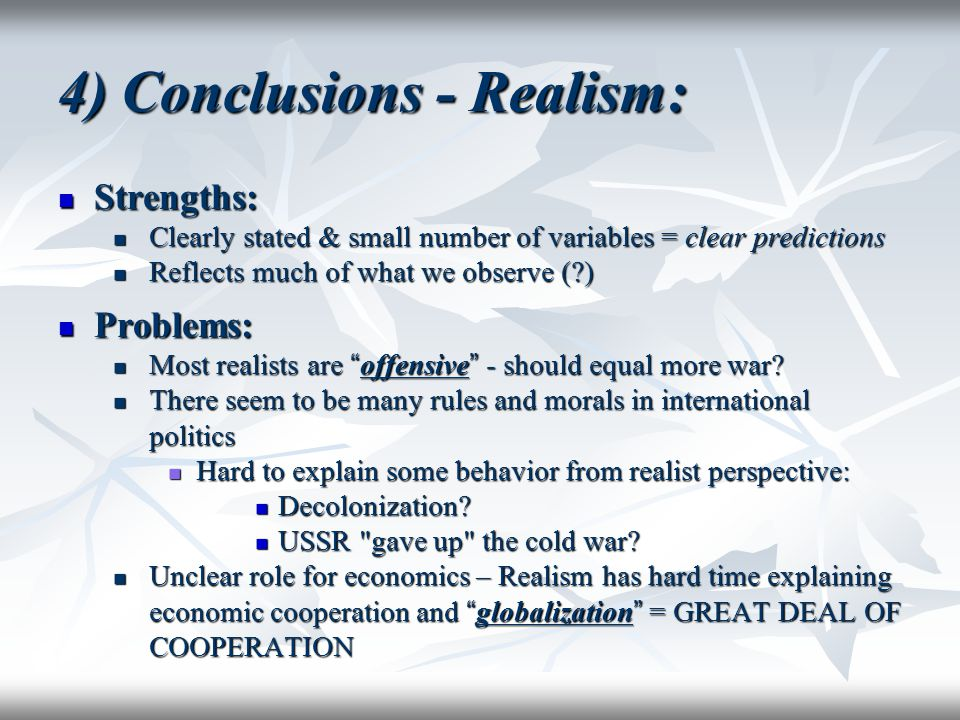 4) Conclusions - Realism:
