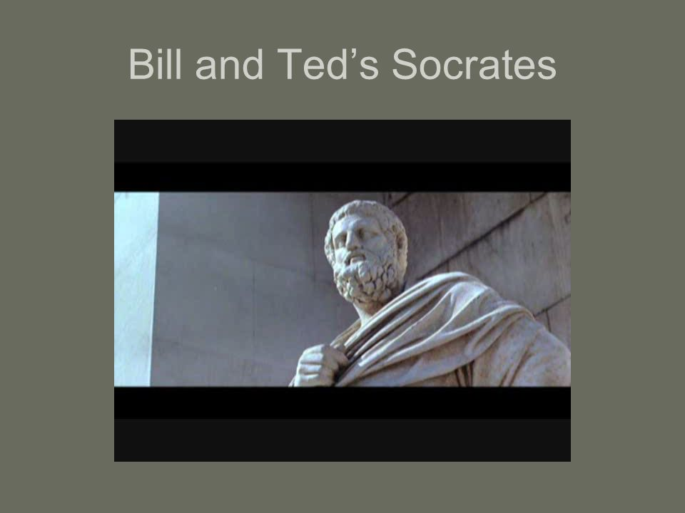 Bill and Ted's Socrates