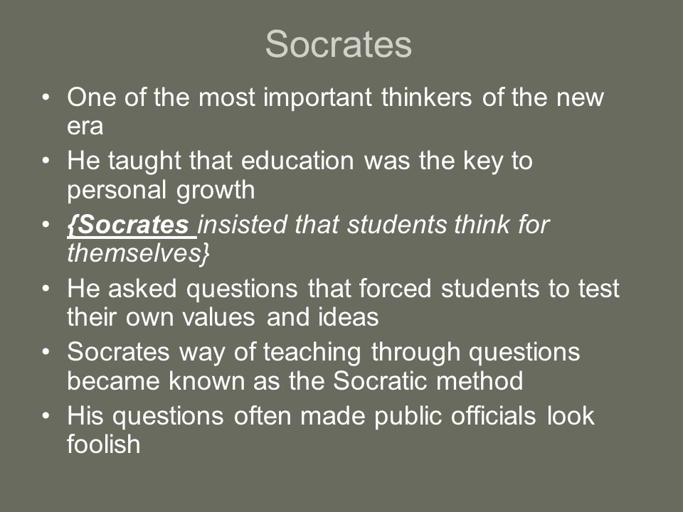 Socrates One of the most important thinkers of the new era