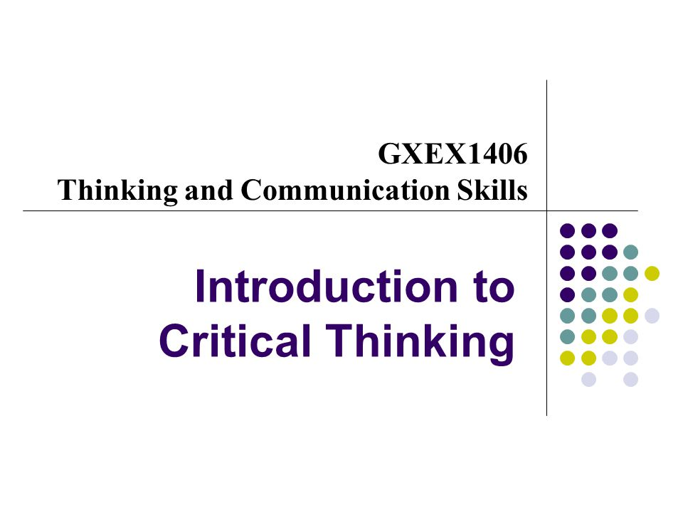 communication and critical thinking skills