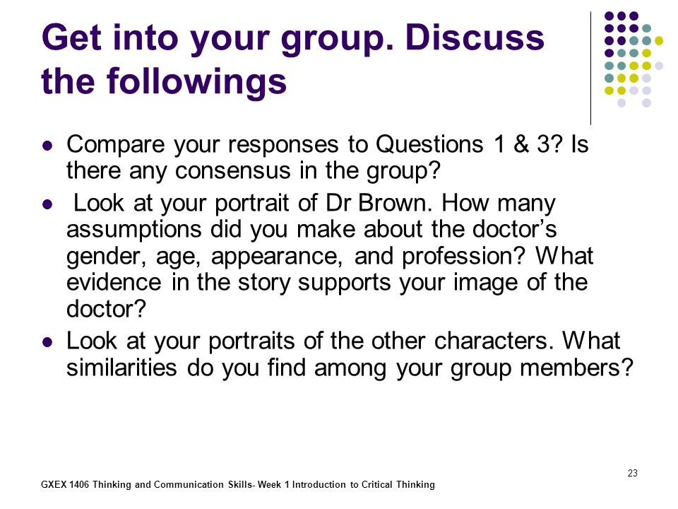 Get into your group. Discuss the followings