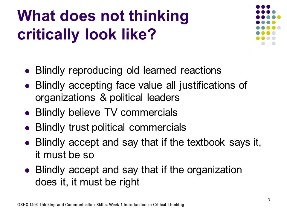 What does not thinking critically look like
