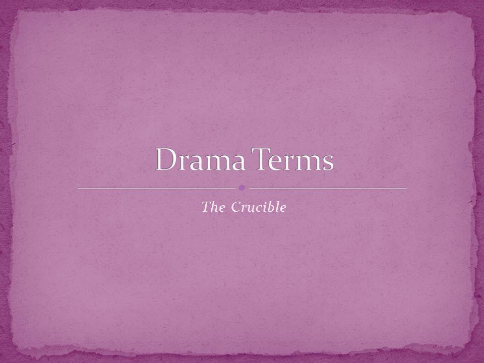Drama Terms The Crucible