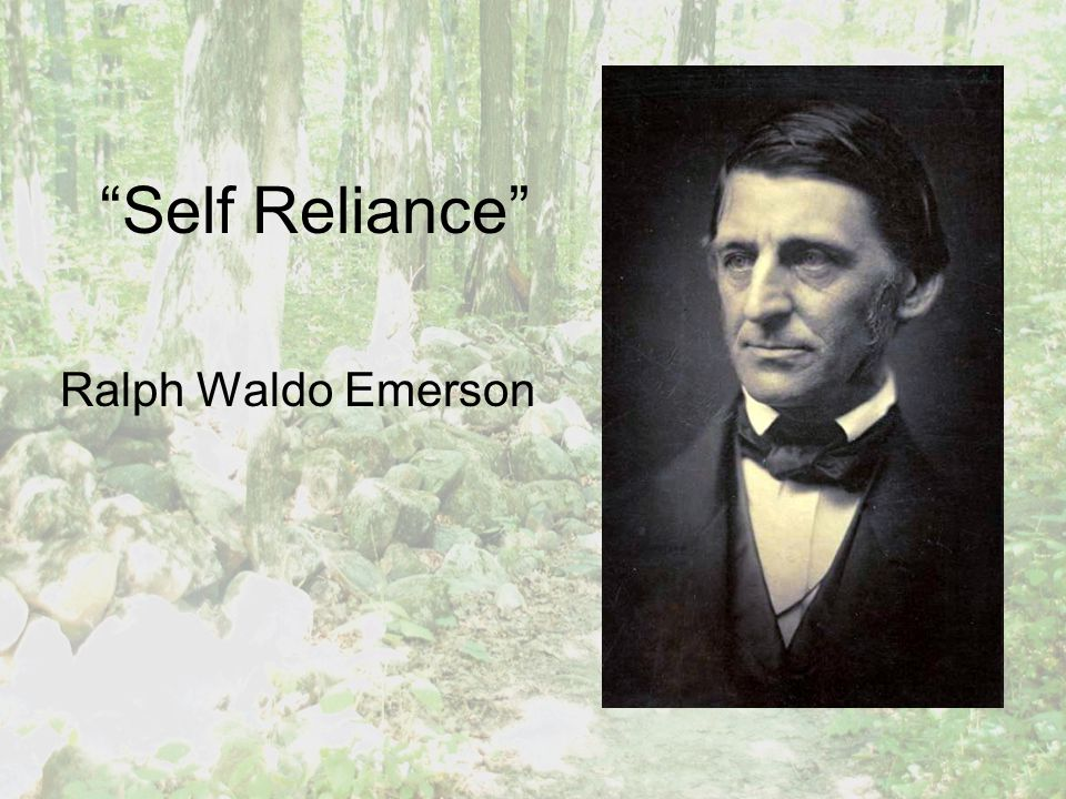 essay emerson self reliance Find the essay on self-reliance by emerson, ralph waldo at biblio uncommonly good collectible and rare books from uncommonly good booksellers.