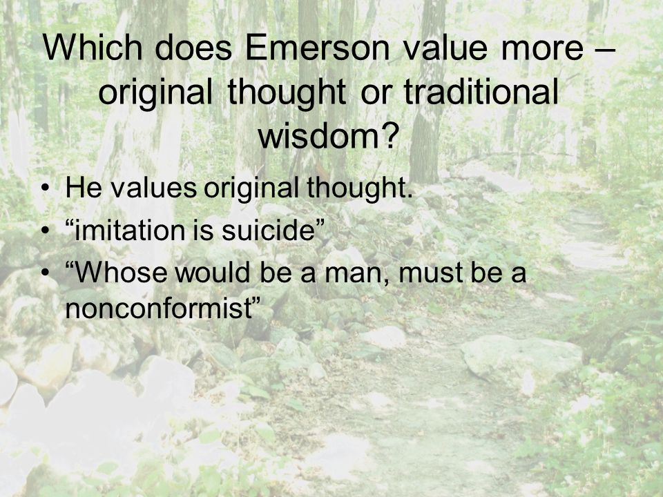 Which does Emerson value more – original thought or traditional wisdom