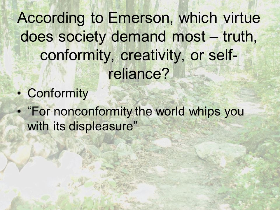 According to Emerson, which virtue does society demand most – truth, conformity, creativity, or self-reliance