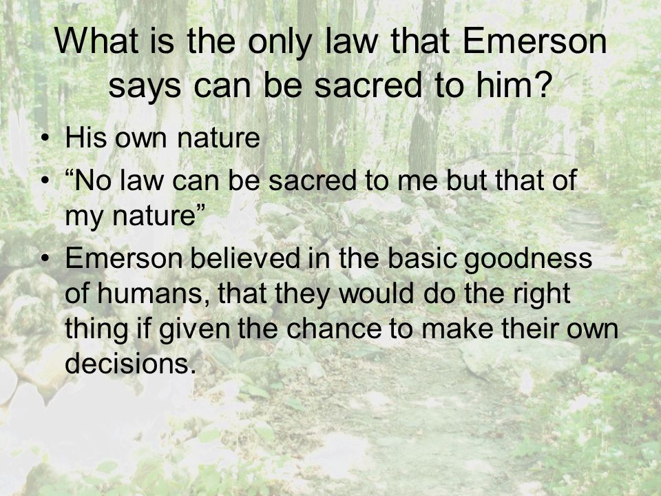 What is the only law that Emerson says can be sacred to him