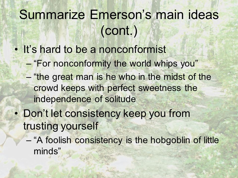 Summarize Emerson's main ideas (cont.)