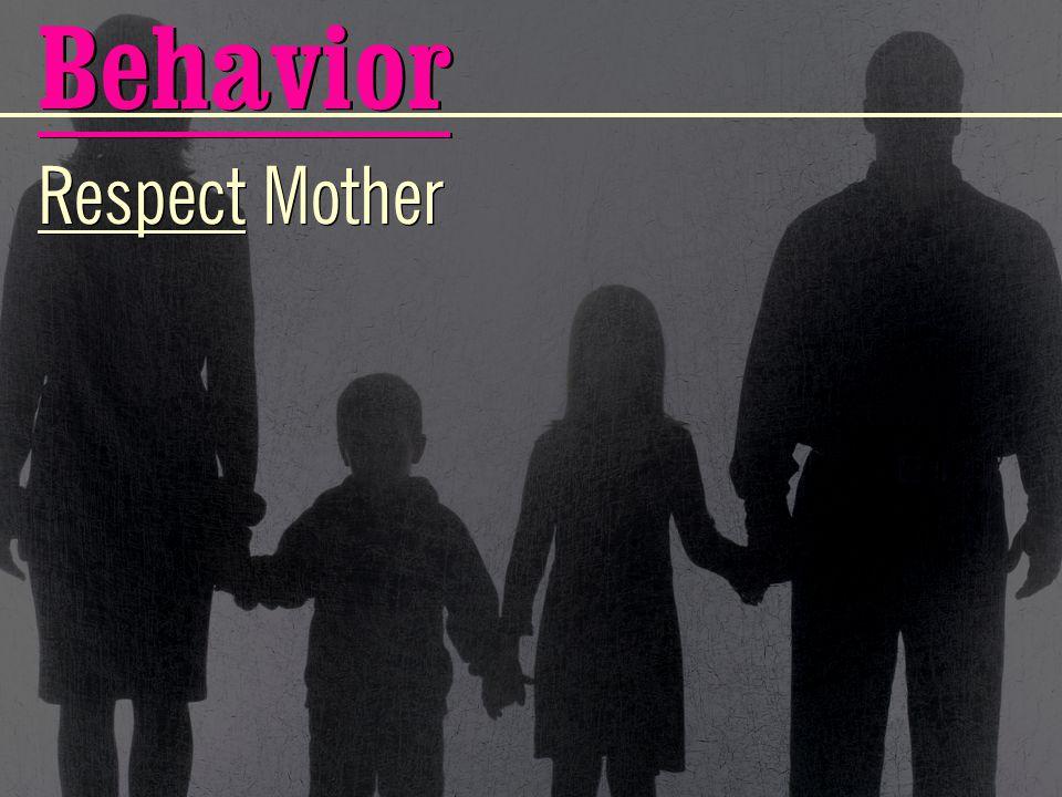 Behavior Respect Mother
