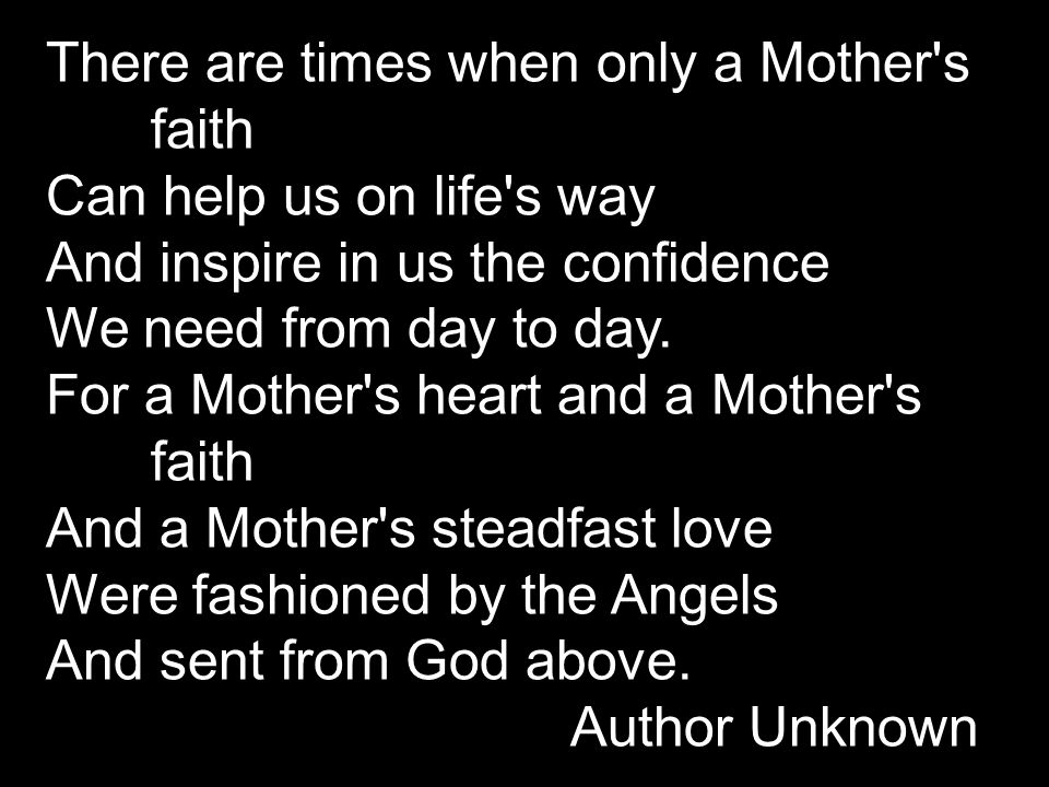There are times when only a Mother s