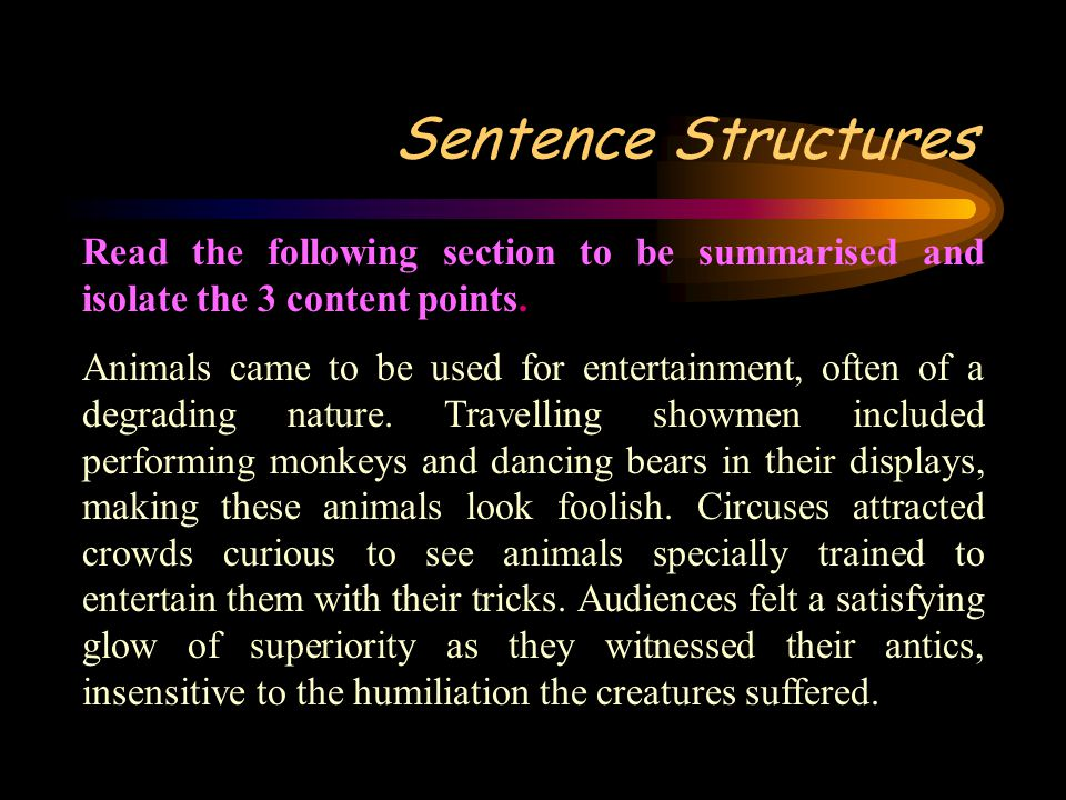 Sentence Structures Read the following section to be summarised and isolate the 3 content points.