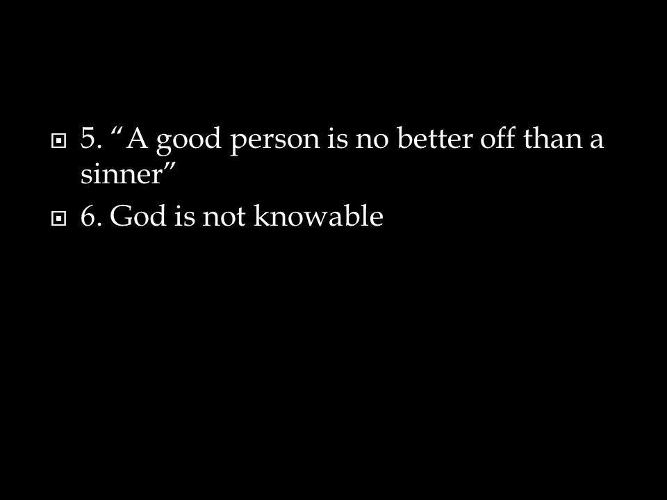 5. A good person is no better off than a sinner