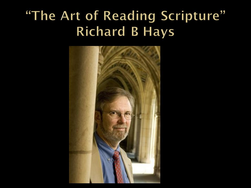 The Art of Reading Scripture Richard B Hays