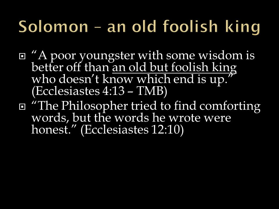 Solomon – an old foolish king