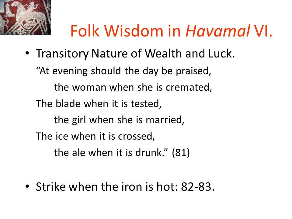 Folk Wisdom in Havamal VI.