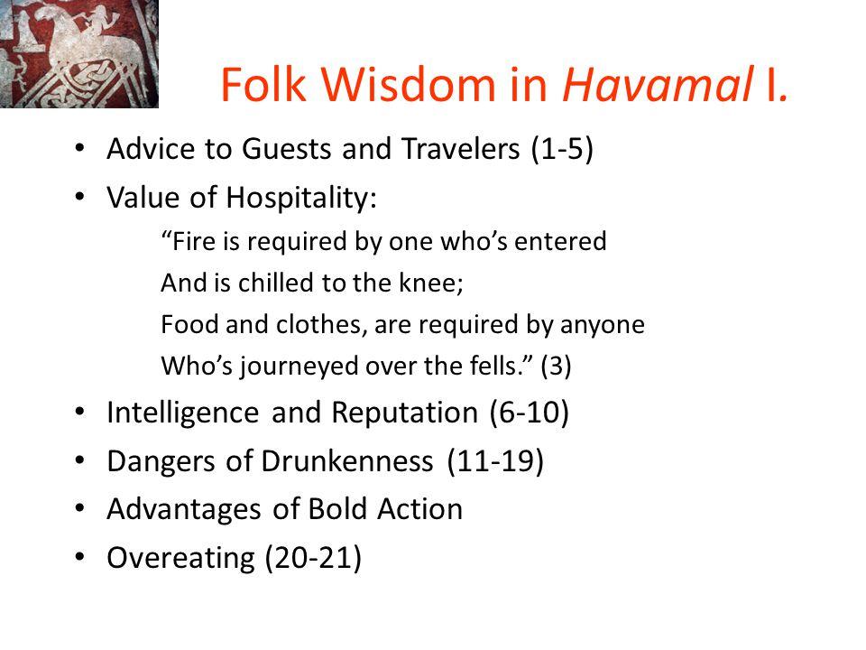Folk Wisdom in Havamal I.