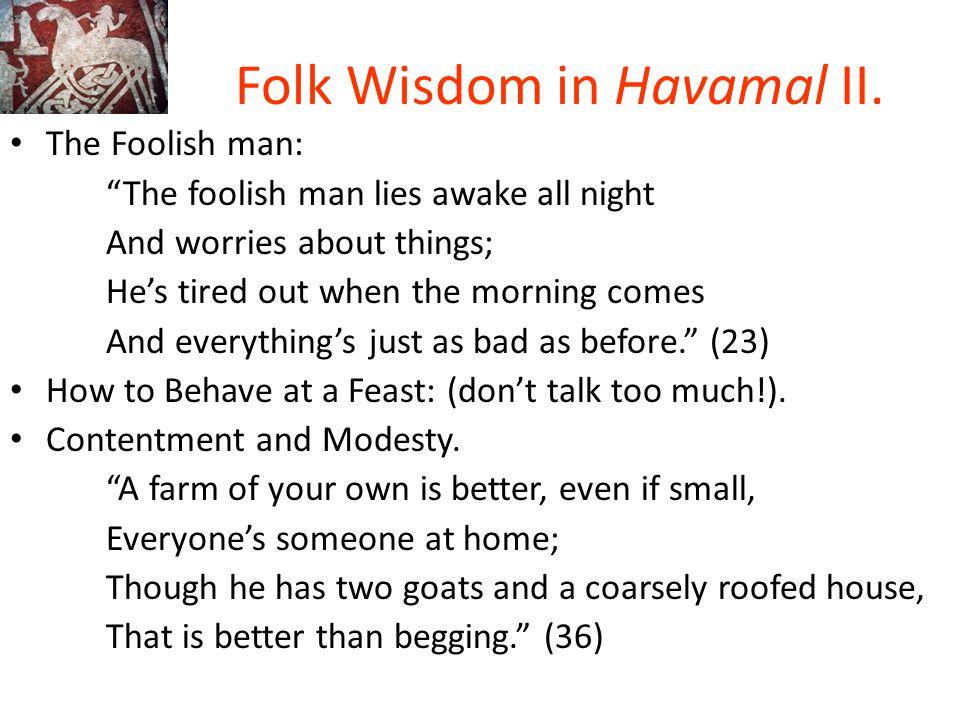 Folk Wisdom in Havamal II.