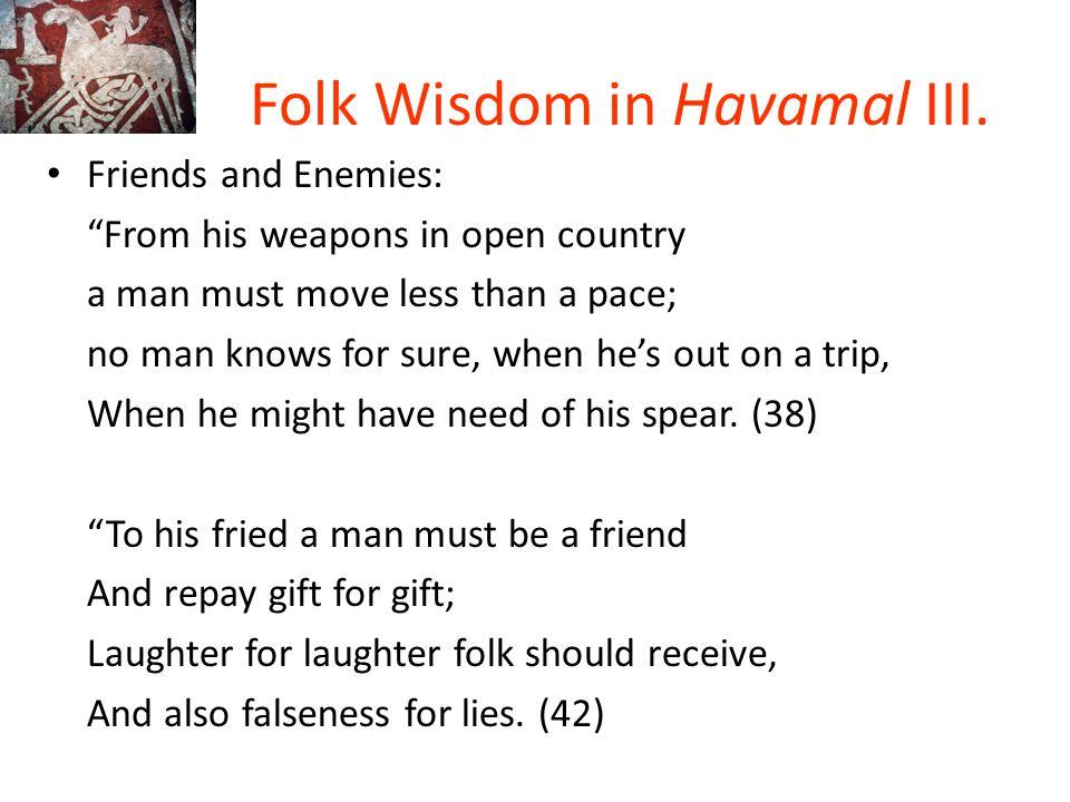 Folk Wisdom in Havamal III.