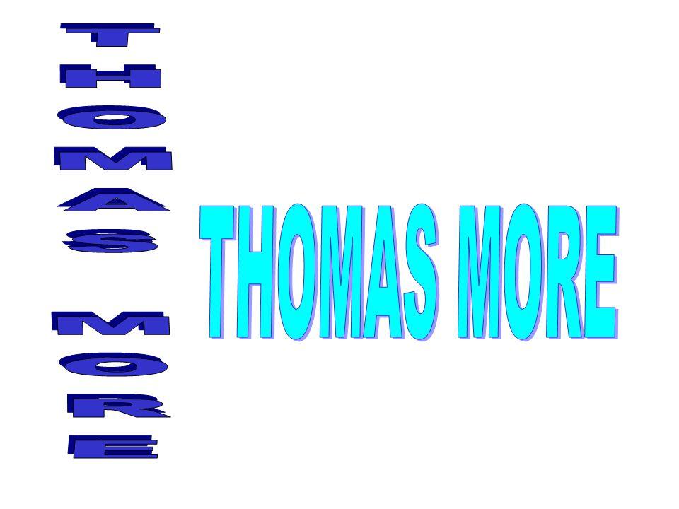 THOMAS MORE THOMAS MORE