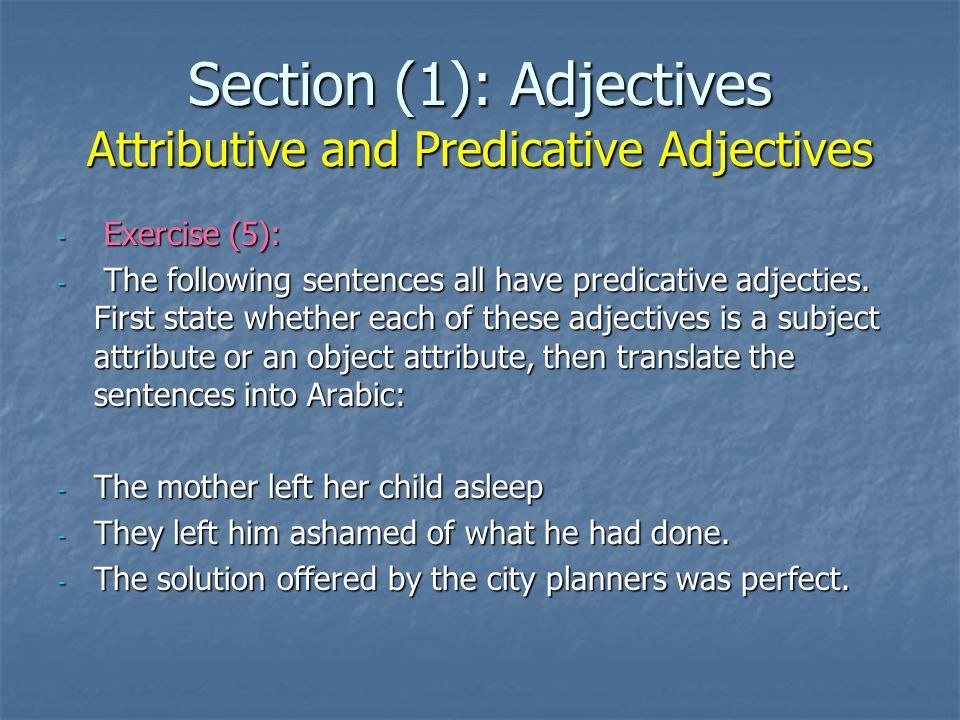 Section (1): Adjectives Attributive and Predicative Adjectives