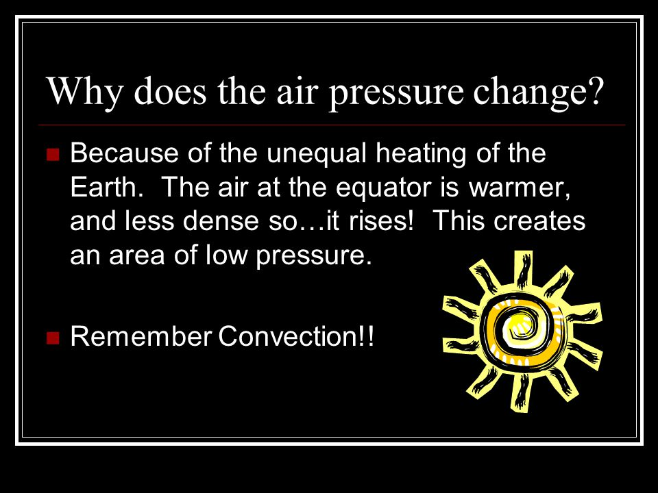 Why does the air pressure change