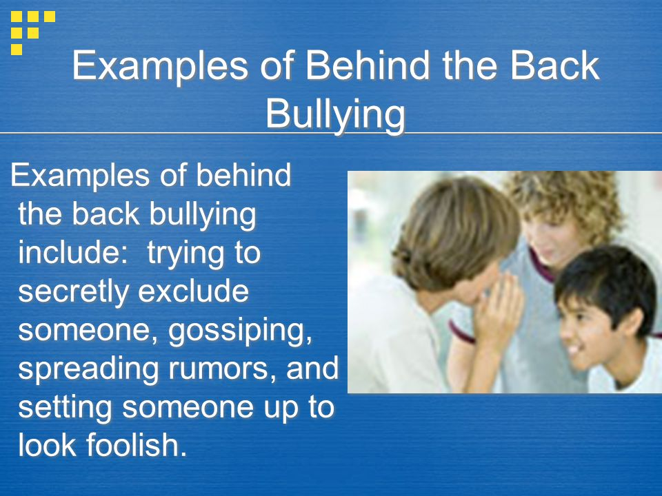 Examples of Behind the Back Bullying