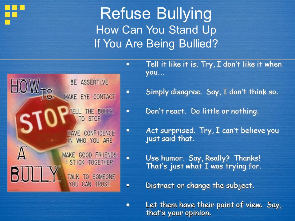 Refuse Bullying How Can You Stand Up If You Are Being Bullied