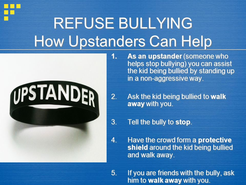 REFUSE BULLYING How Upstanders Can Help