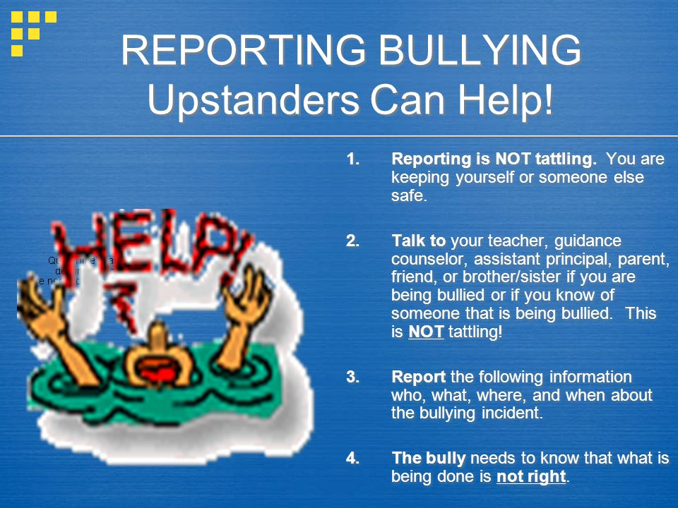 REPORTING BULLYING Upstanders Can Help!
