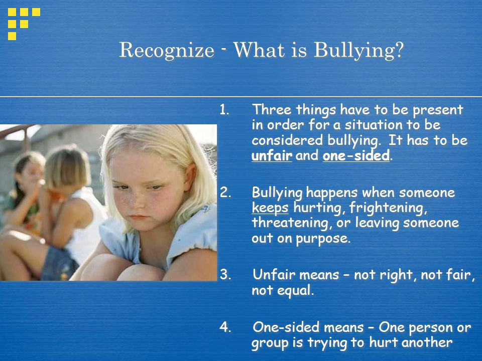 Recognize - What is Bullying