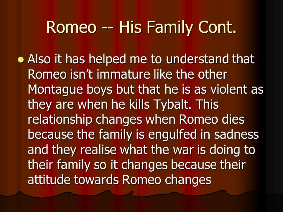 Romeo -- His Family Cont.