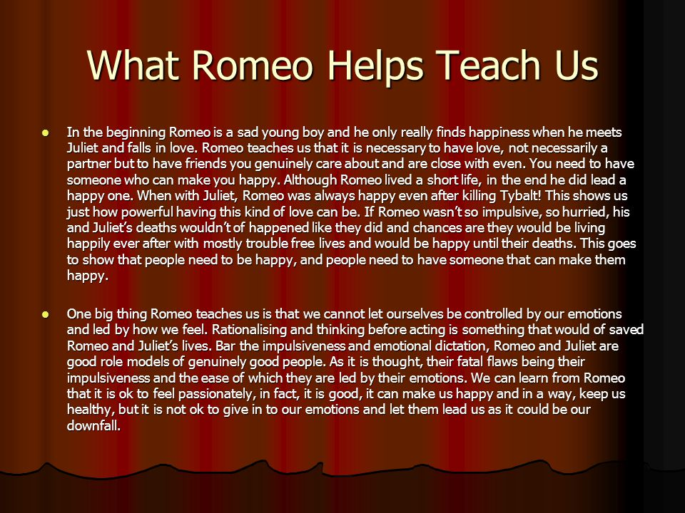 What Romeo Helps Teach Us