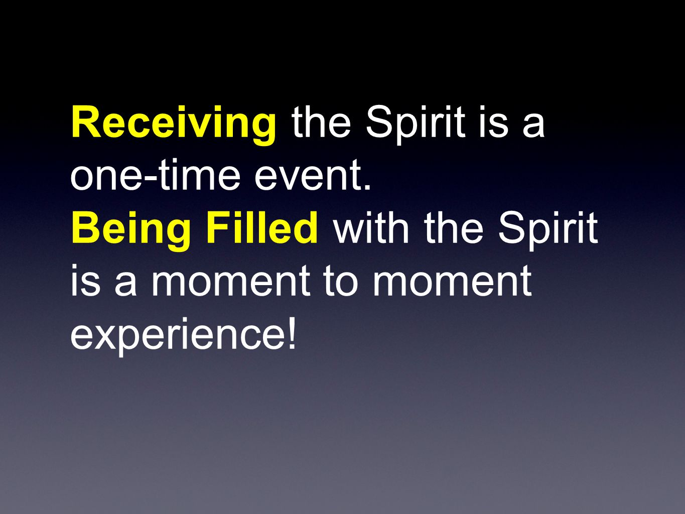 Receiving the Spirit is a one-time event