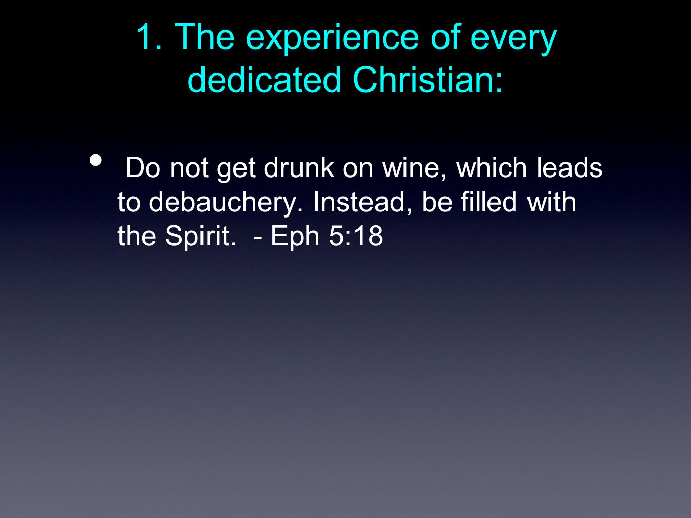 1. The experience of every dedicated Christian: