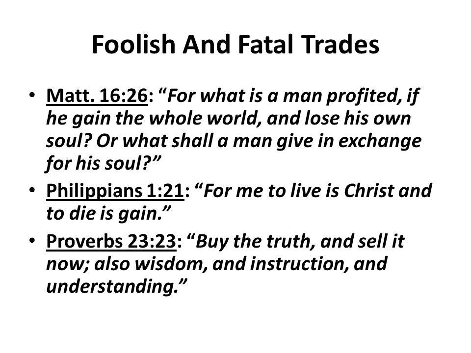 Foolish And Fatal Trades