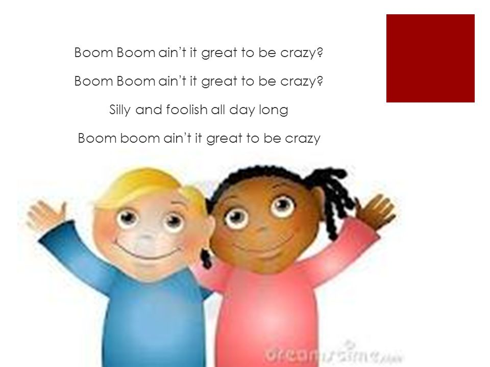 Boom Boom ain't it great to be crazy