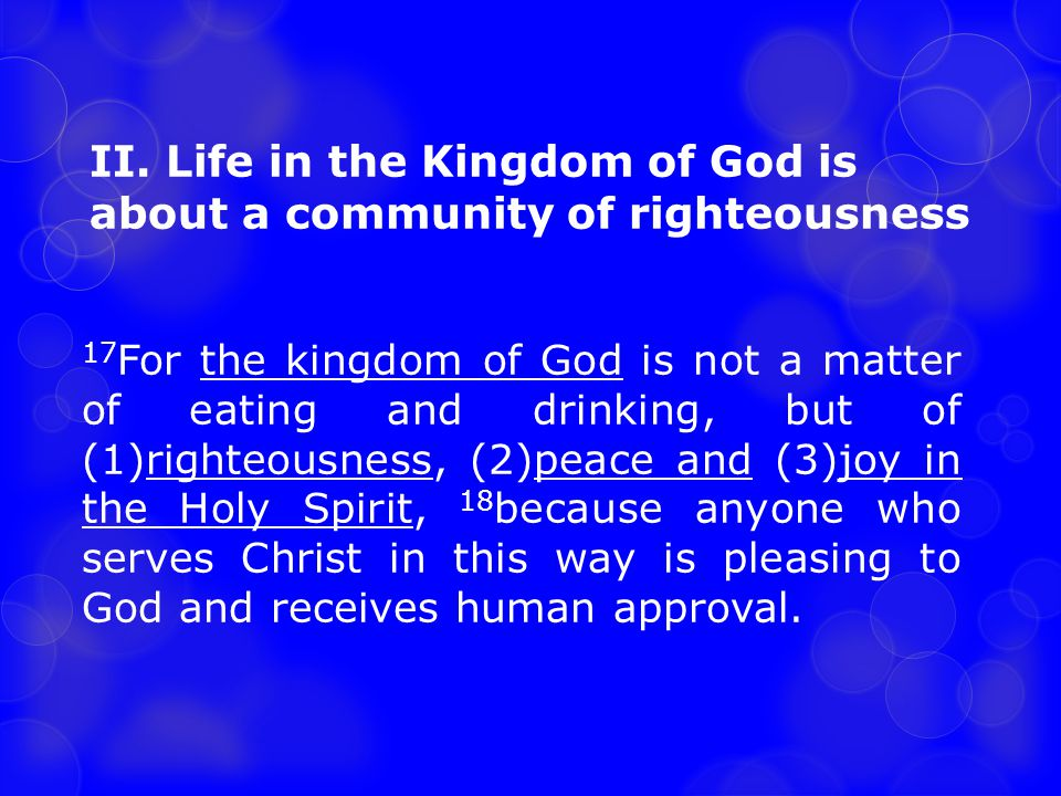 II. Life in the Kingdom of God is about a community of righteousness
